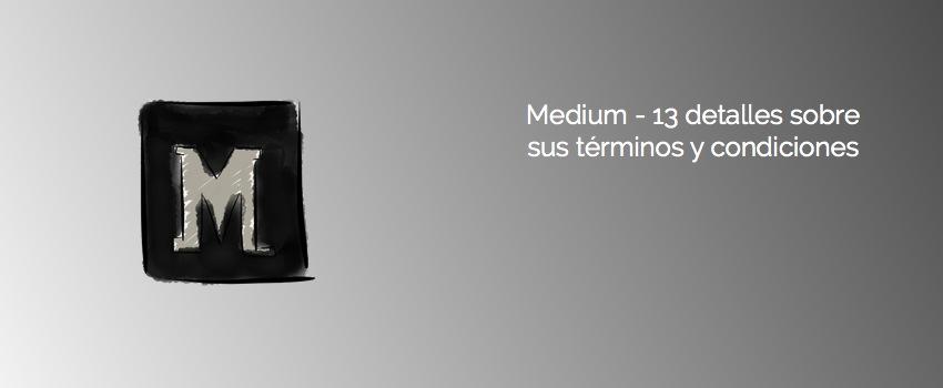Medium - 13 detalles sobre sus términos y condiciones