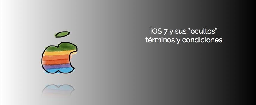 """iOS 7 y sus """"ocultos"""" términos y condiciones"""
