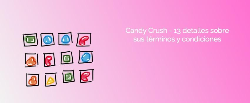 Candy Crush - 13 detalles sobre sus términos y condiciones