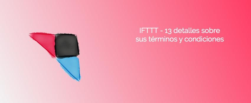 IFTTT - 13 detalles sobre sus términos y condiciones