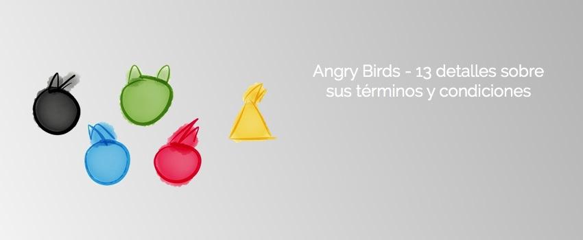 Angry Birds - 13 detalles sobre sus términos y condiciones