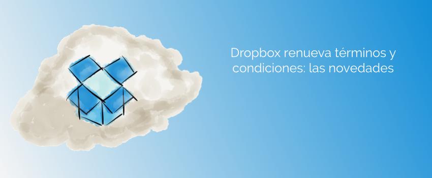 Dropbox renueva términos y condiciones: las novedades