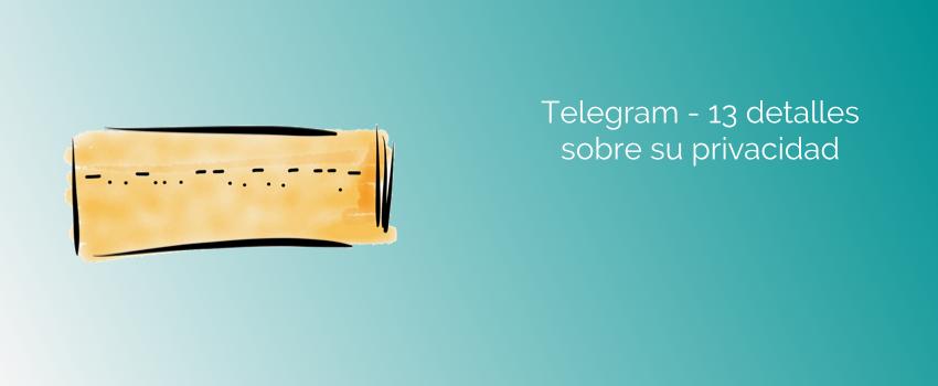 Telegram - 13 detalles sobre su privacidad