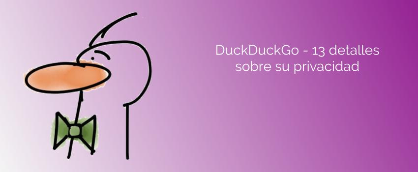 DuckDuckGo - 13 detalles sobre su privacidad