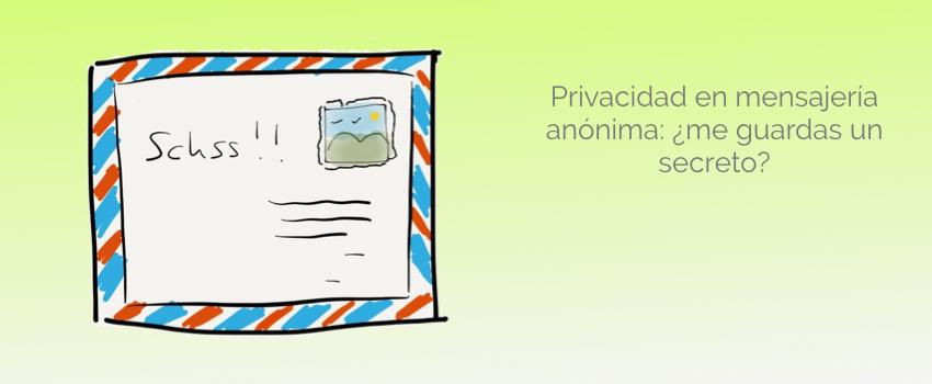 Privacidad en mensajería anónima: ¿me guardas un secreto?